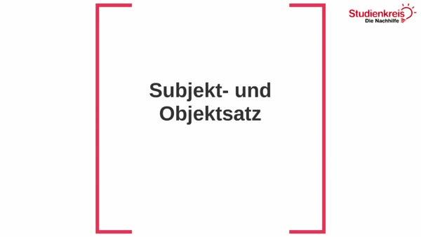 Nebensätze: Subjektsätze und Objektsätze